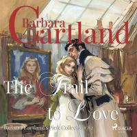 The trail to love (Barbara Cartland's Pink Collection 82)