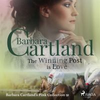 The Winning Post is Love (Barbara Cartland's Pink Collection 91)