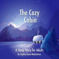 The cozy cabin