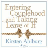 Entering couplehood- and taking leave of it